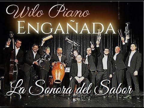 """Wilo Piano y La Sonora del Sabor – Engañada """"En Vivo"""""""